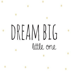 Dream Big Little One Black on Gold Stars
