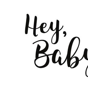 Hey, Baby - Black and White
