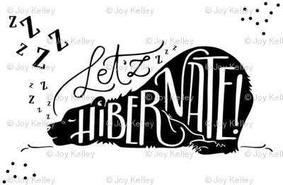 Let'zz hibernate // Black and white