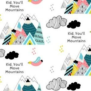 "4"" Kid You'll Move Mountains"
