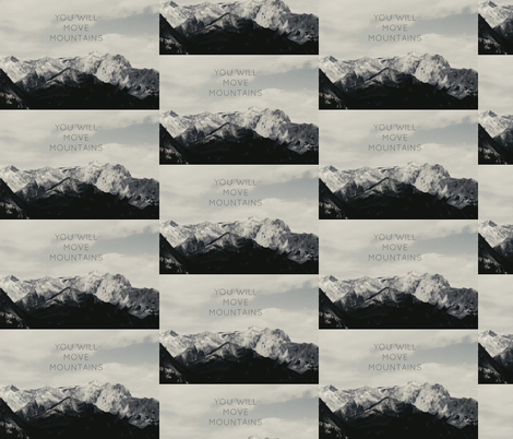 You Will Move Mountains  fabric by sara_gerrard on Spoonflower - custom fabric