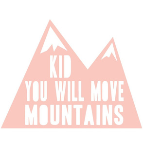 Kid you will move mountains pillow - Briar Woods Pink