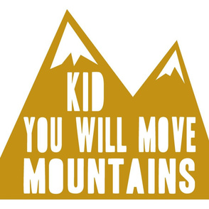 Minky fabric layout- Kid you will move mountains  - woodland gold