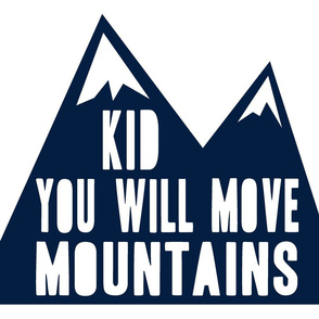 Minky fabric layout- Kid you will move mountains  - navy
