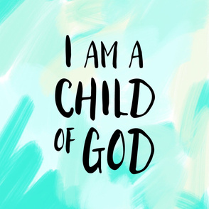 "27"" I am a child of God 