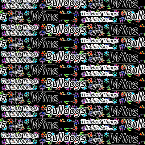 The best things are Bulldogs and Wine fabric by rusticcorgi on Spoonflower - custom fabric