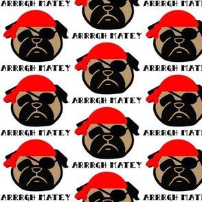 Pug pirate - Arrrrgh Matey! Doggy pirate