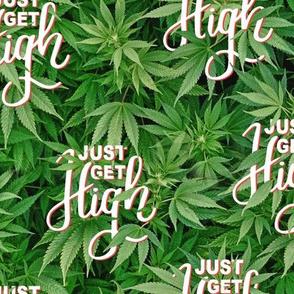 Just Get High: Logo Repeat