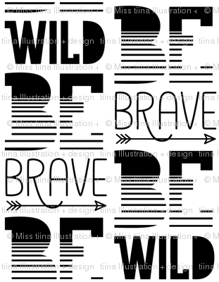 be wild be brave » black + white no.3