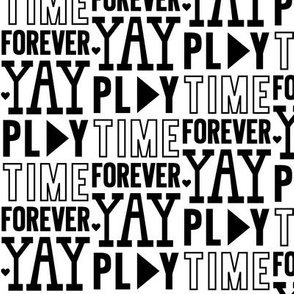 play time forever yay » black + white no.3
