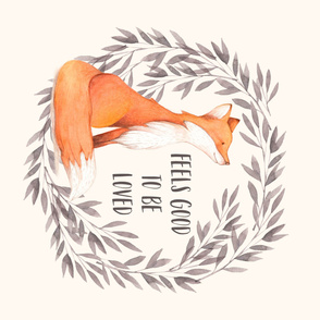 Feels Good to be Loved Fox Quote Print