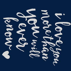 I love you more than you will ever know (1 yard) || navy and fog