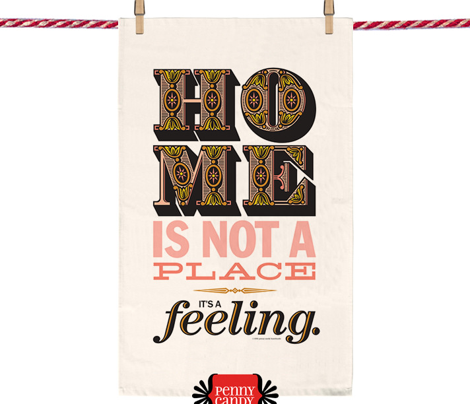 Home...It's A Feeling Tea Towel* || inspirational motivational graphic design typography cut and sew diy kitchen print poster decor text