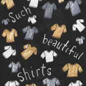 Such Beautiful Shirts