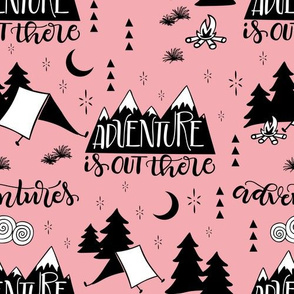 Adventure is out there - Strong Pink background