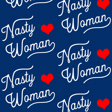 Nasty Woman fabric by brainsarepretty on Spoonflower - custom fabric