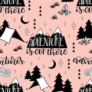 Adventure is out there - Pink background