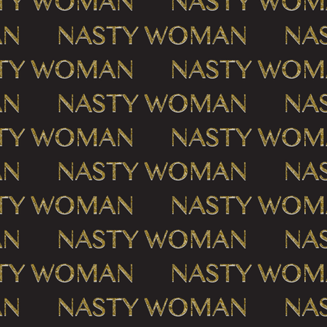 Bold Gold Nasty Woman on Black_ Miss Chiff Designs fabric by misschiffdesigns on Spoonflower - custom fabric