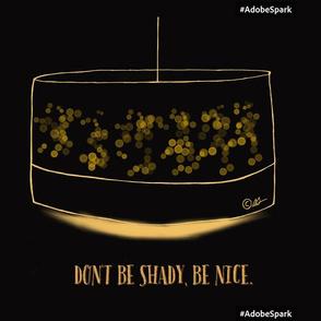 Don't be Shady