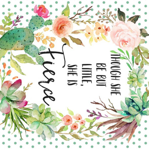 Though She Be Little - Fierce Quote 4 to 1 Yard