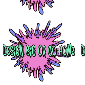 Design_Big_Or_Go_Home