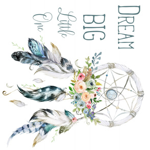 Dream Big Little One / White & Blue Dream Catcher 90 degrees