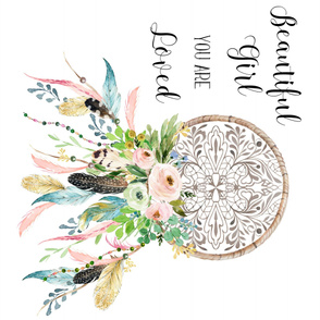 Spring Time Dream Catcher - Beautiful Girl You are Loved 90 degrees
