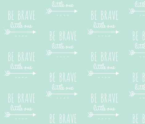 Be Brave Little One Arrow Mint and White-ch-ch fabric by sugarpinedesign on Spoonflower - custom fabric