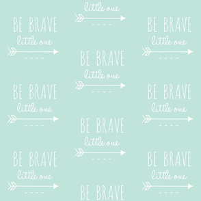 Be Brave Little One Arrow Mint and White-ch-ch