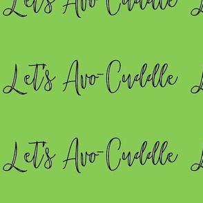 Let's Avo-Cuddle