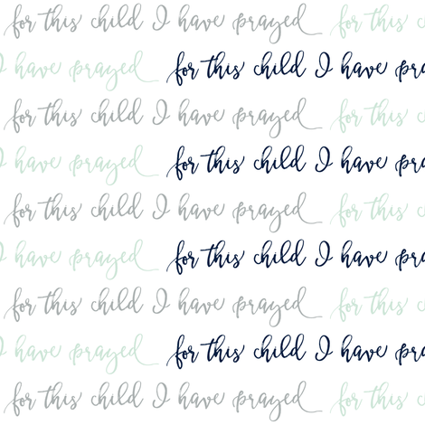 for this child I have prayed || mint,grey,navy fabric by littlearrowdesign on Spoonflower - custom fabric