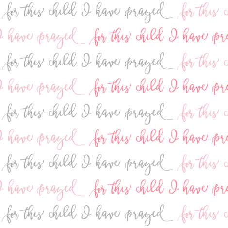 for this child I have prayed    pink&grey fabric by littlearrowdesign on Spoonflower - custom fabric