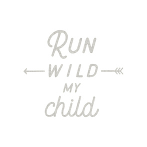 Run Wild My Child Baby Blanket // 42""