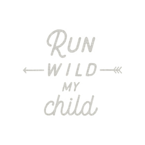 Run Wild My Child Baby Blanket // 54""