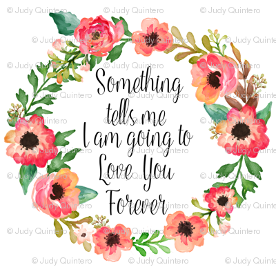 """6"""" Something Tells Me I Am Going to Love Her Forever / Quote"""