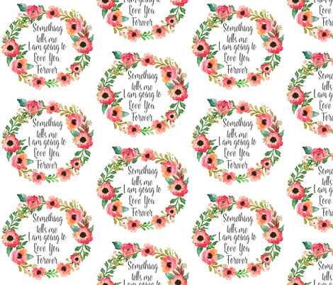 """6"""" Something Tells Me I Am Going to Love Her Forever / Quote fabric by shopcabin on Spoonflower - custom fabric"""