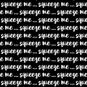 squeeze me (black)