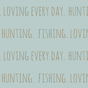 Hunting. Fishing. Loving Everyday // Dirt on Pond
