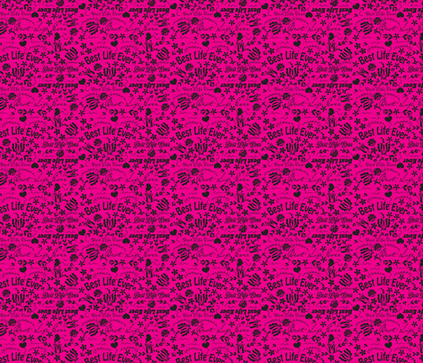 Hot Pink Best Life Ever fabric by applebutterpattycake on Spoonflower - custom fabric