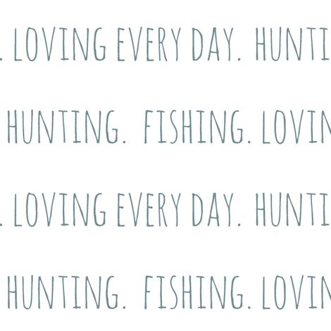 Hunting fishing loving everyday lake fabric for Hunting fishing loving everyday