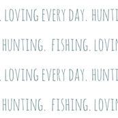Hunting. Fishing. Loving Everyday // Lake