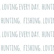 Hunting. Fishing. Loving Everyday // Lake