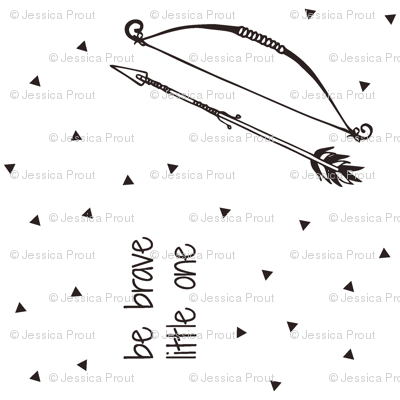 Be Brave Little One // Bow and Arrow (90)