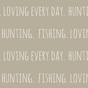 Hunting. Fishing. Loving Everyday // Dirt