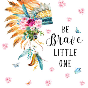 "2 YARDS / 56""X72"" / BE BRAVE LITTLE ONE  / SPRING HEADDRESS"