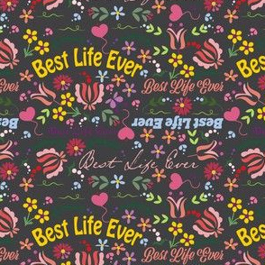 Best Life Ever Floral on Dark Gray