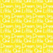 dream_big_little_one