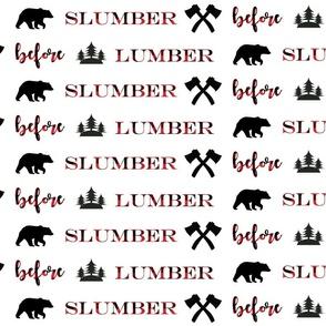 Slumber before Lumber