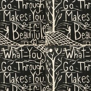 What You Go Through Makes You Beautiful