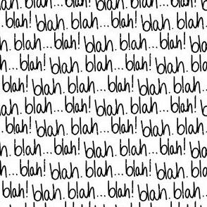 Blah. Blah. Blah!